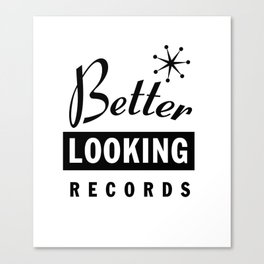 Better Looking Records Canvas Print