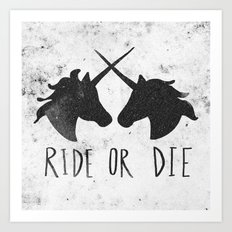 Ride or Die x Unicorns Art Print