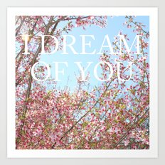 I DREAM OF YOU Art Print