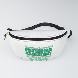 PA Gift Physician Assistant Gift Idea Smart Good Looking and Physician Assistant Fanny Pack