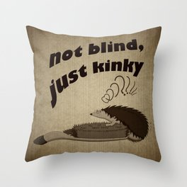 Not blind, just kinky! Throw Pillow