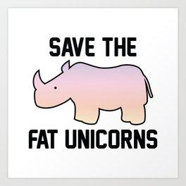 Save The Fat Unicorns Art Print