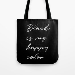 Black is My Happy Color Tote Bag