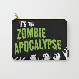 It's the Zombie Apocalypse Carry-All Pouch