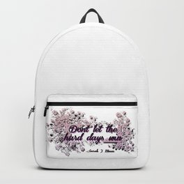 Don't let the hard days win - ACOMAF Backpack