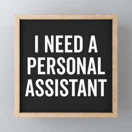 Personal Assistant Funny Quote Framed Mini Art Print