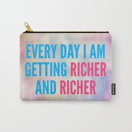Every Day I Am Getting Richer And Richer Carry-All Pouch
