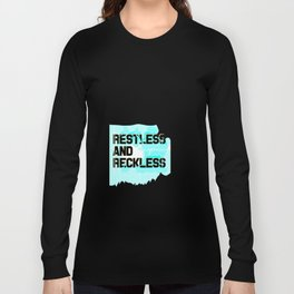 Restless and Reckless Long Sleeve T-shirt