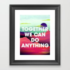 Together We Can Do Anything Framed Art Print