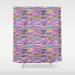 "Pattern #2 ""YOLO"", ""Slay!"", ""Hell Yeah"", ""Yas Kween"", etc. Shower Curtain"