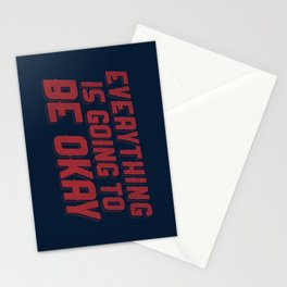 Everything Is Going To Be Okay Stationery Cards