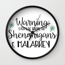 Prone to shenanigans Wall Clock