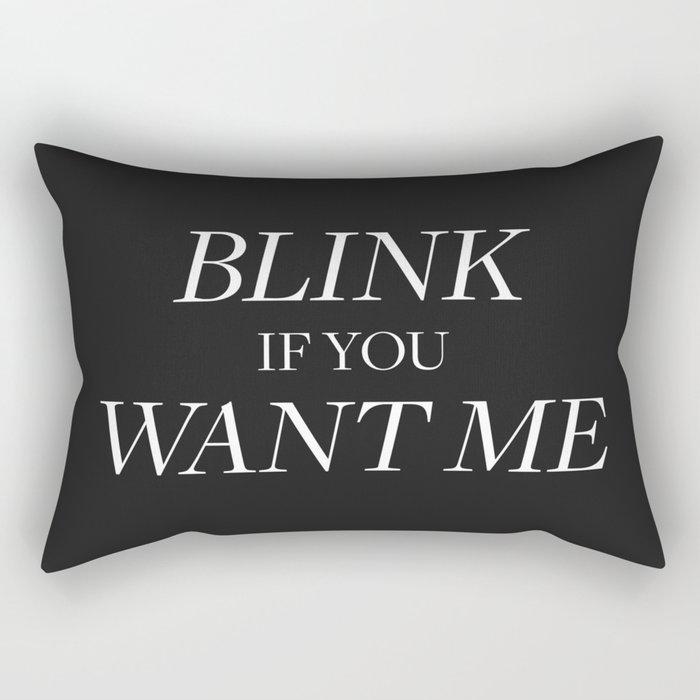 Blink if You Want Me Rectangular Pillow