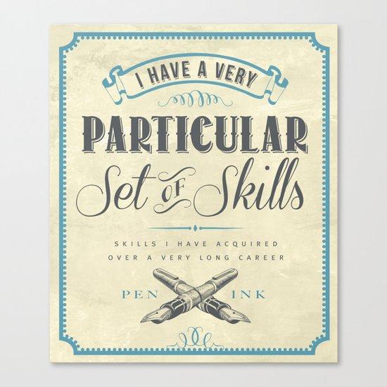 A Particular Set of Skills Canvas Print