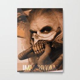 Immortan Metal Print