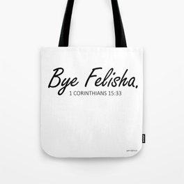Bye Felisha Tote Bag