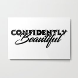 Confidently Beautiful Metal Print