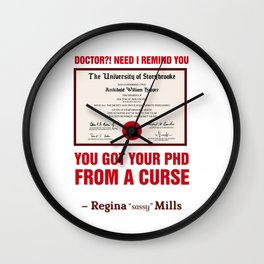 Regina Sassy Mills | You got your PhD from a curse Wall Clock