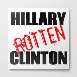 Hillary Rotten Clinton Metal Print