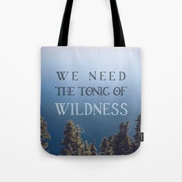 The Tonic of Wildness Tote Bag