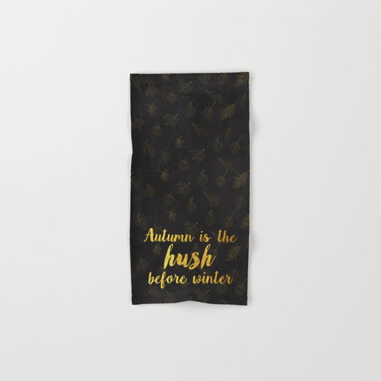 Autum is the hush before winter- Gold Typography on chalkboard Hand & Bath Towel