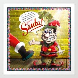 Here's Santa! Art Print