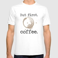 But first, coffee. MEDIUM White Mens Fitted Tee
