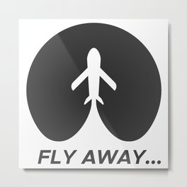 Fly away- travelers Metal Print