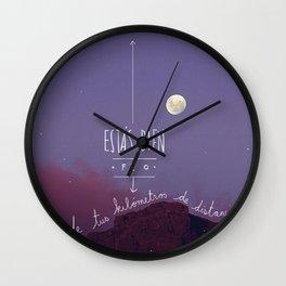 Estás bien feo de tus kilómetros de distancia  Wall Clock