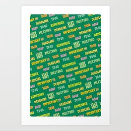 More, faster, asap Art Print