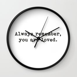You Are Loved, Motivational, Love, Friendship, Quote Wall Clock