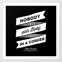 dirty dancing Art Prints featuring Dirty Dancing black by 16floor