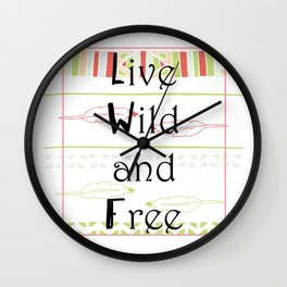 Live Wild and Free Wall Clock