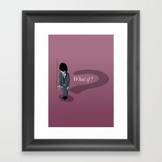 What if? Framed Art Print