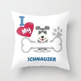 SCHNAUZER - I Love My SCHNAUZER Gift Throw Pillow