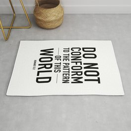 do not conform to the ways of this world Rug