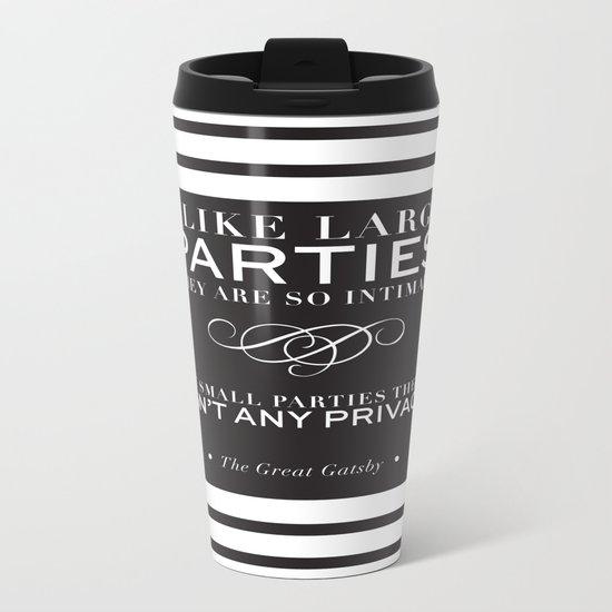 I like large parties - modern design Metal Travel Mug