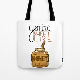 You're Sweet Like Honey Tote Bag