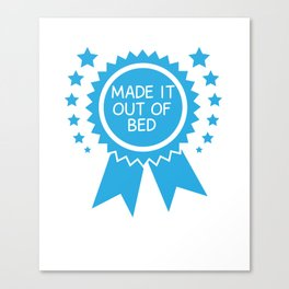 Made it Out of Bed Award Funny Graphic T-shirt Canvas Print