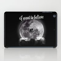 i want to believe iPad Cases featuring I want to believe by Javier Pizarro