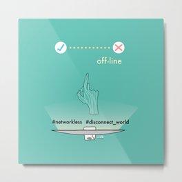 Off-line Metal Print