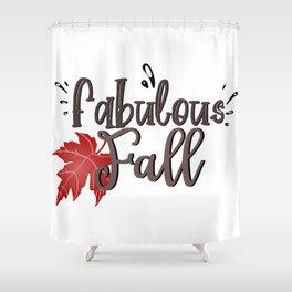 Fabulous fall. Shower Curtain