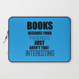 Books because... Laptop Sleeve