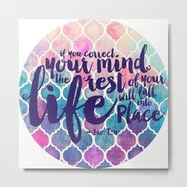 Correct Your Mind Metal Print
