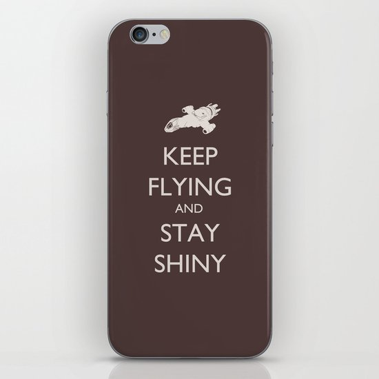Keep Flying and Stay Shiny iPhone Skin