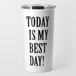 Today is my bestday! Travel Mug
