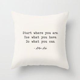 Start Where You are - Arthur Ashe Throw Pillow