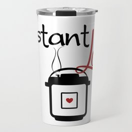 Instant Pressure Cooker Love with Steam Travel Mug