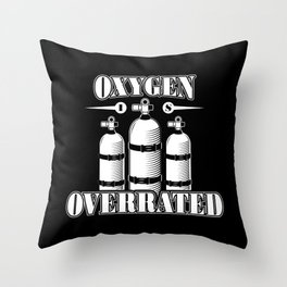 Oxygen is overrated - Funny swim gifts Throw Pillow