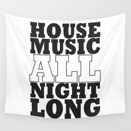 House Music All Night Long, the perfect dj house music dj gift. Wall Tapestry